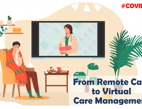 From Remote Care to Virtual Care Management #Covid19