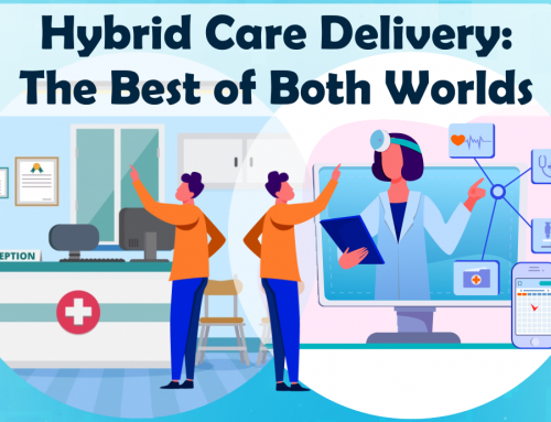 Hybrid Care Delivery: The Best of Both Worlds