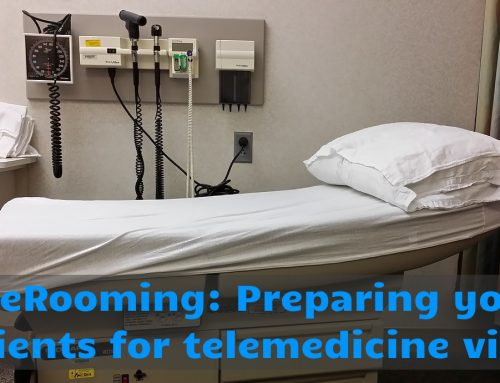 TeleRooming: Preparing your patients for telemedicine visits