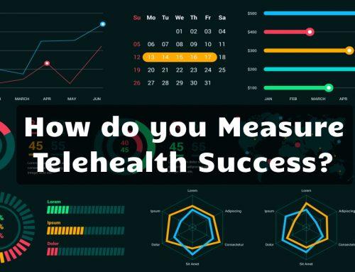 How do you measure Telehealth Success?