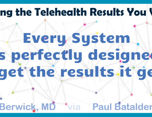 Getting the Telehealth Results you Want