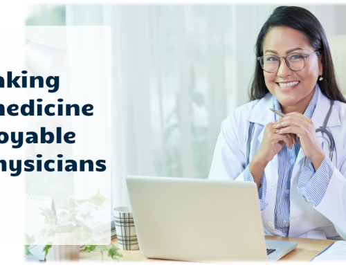 Making Telemedicine Enjoyable for Physicians