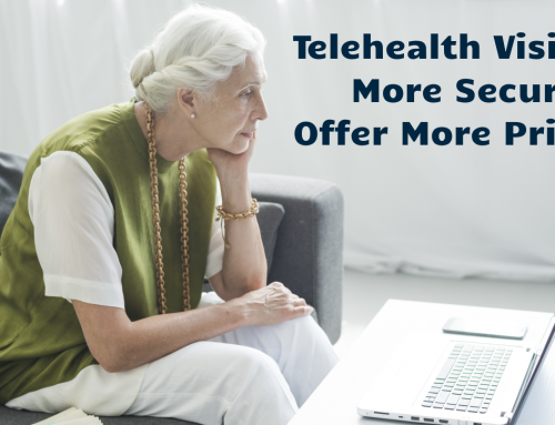 Telehealth Visits are more Secure, Offer more Privacy