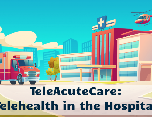TeleAcuteCare – Telehealth in the Hospital