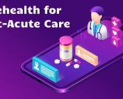 Telehealth for Post-Acute Care