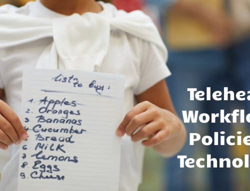 Telehealth Workflows, Policies & Technologies