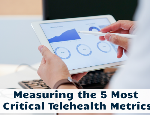 Measuring the 5 Most Critical Telehealth Metrics