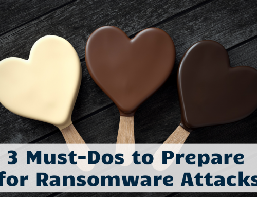 3 Must-Dos to Prepare for Ransomware Attacks