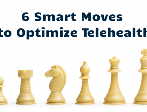6 Smart Moves to Optimize Telehealth