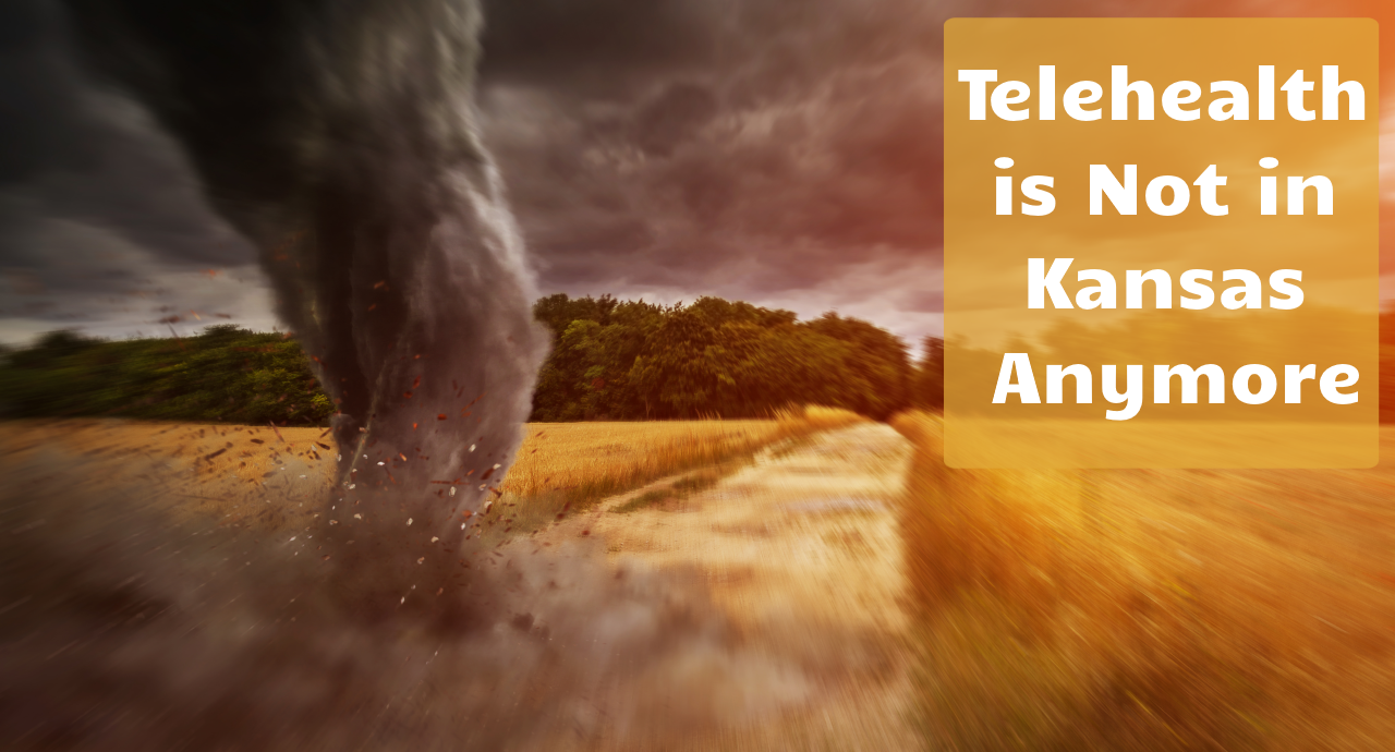 Telehealth is Not in Kansas Anymore