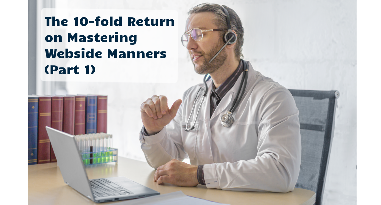 The 10-fold Return on Mastering Webside Manners (Part 1)