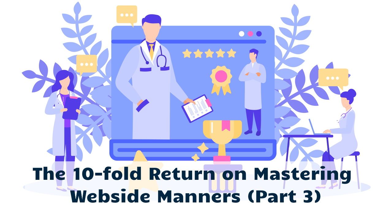 The 10-fold Return on Mastering Webside Manners