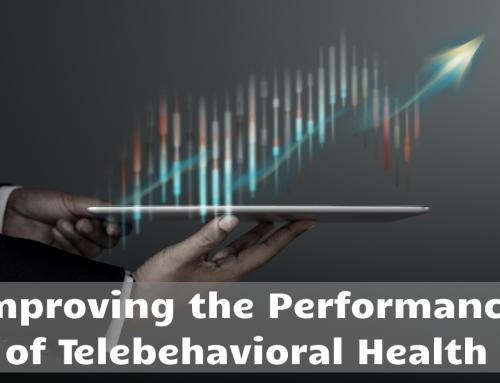 Improving the Performance of Telebehavioral Health