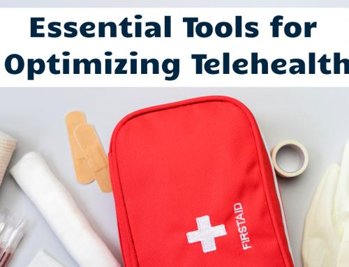 Essential Tools for Optimizing Telehealth