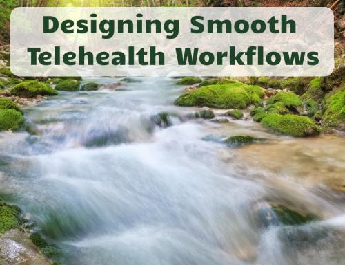 Designing Smooth Telehealth Workflows