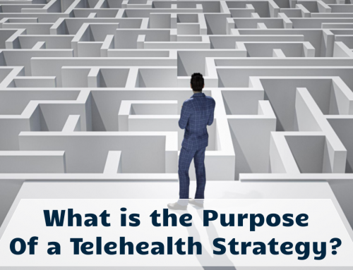 What is the Purpose of a Telehealth Strategy?