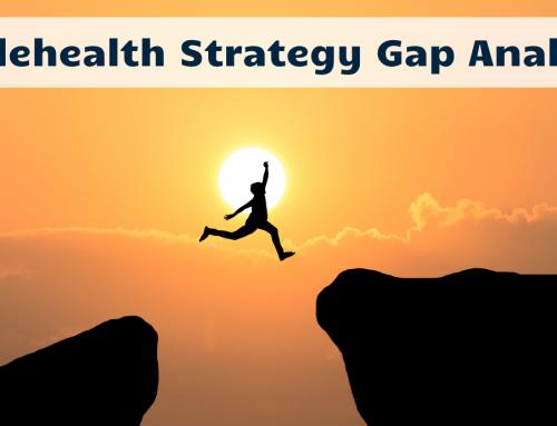 A Telehealth Strategy Gap Analysis