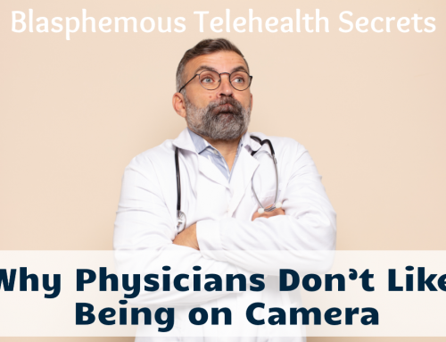 Why Physicians Don't Like Being on Camera