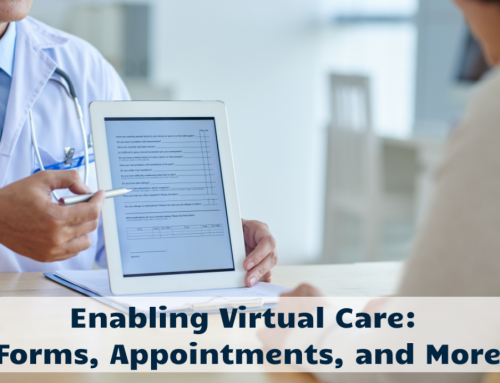 Enabling Virtual Care: Forms, Appointments, and More